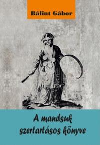 Bálint Gábor: A mandsuk szertartásos könyv -  (Könyv)