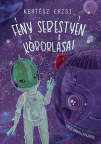 Kertész Erzsi: Fény Sebestyén kóborlásai -  (Könyv)