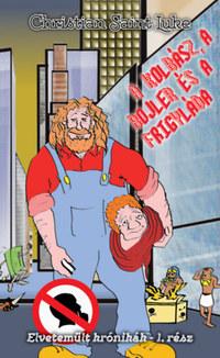 Christian Saint Luke: A kolbász, a bojler és a frigyláda -  (Könyv)