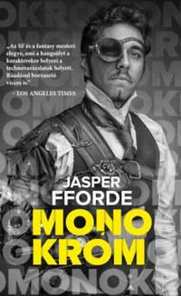Jasper Fforde: Monokróm -  (Könyv)