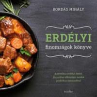 Bordás Mihály: Erdélyi finomságok könyve -  (Könyv)
