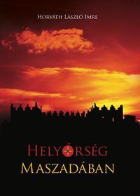 Horváth László Imre: Helyőrség Maszadában -  (Könyv)