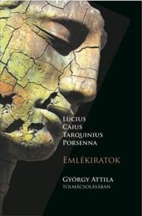 György Attila: Lucius Caius Tarquinius Porsenna - Emlékiratok -  (Könyv)