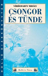Vörösmarty Mihály: Csongor és Tünde - Holló DK -  (Könyv)