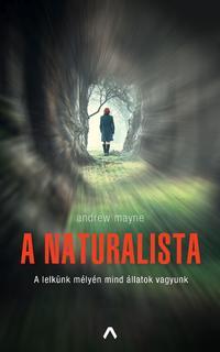 Andrew Mayne: A naturalista -  (Könyv)