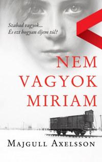 Majgull Axelsson: Nem vagyok Miriam -  (Könyv)