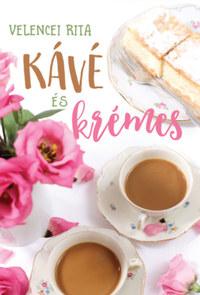 Velencei Rita: Kávé és krémes -  (Könyv)
