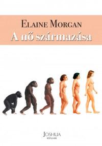 Elaine Morgan: A nő származása -  (Könyv)