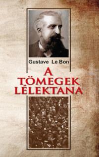 Gustave le Bon: A tömegek lélektana -  (Könyv)