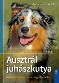 Rike Geist: Ausztrál juhászkutya -  (Könyv)