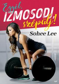 Sohee Lee: Egyél, izmosodj, szépülj! -  (Könyv)