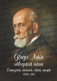 Görgei Artúr válogatott írásai - Értekezések, vitairatok, cikkek, interjúk 1848 - 1915 -  (Könyv)