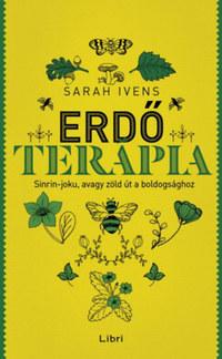 Sarah Ivens: Erdőterápia - Sinrin-joku, avagy zöld út a boldogsághoz -  (Könyv)