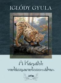 Iglódy Gyula: A Kárpátok vadászparadicsomában -  (Könyv)