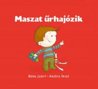 Berg Judit, Agócs Írisz: Maszat űrhajózik -  (Könyv)
