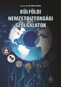 Béres János (szerk.): Külföldi nemzetbiztonsági szolgálatok -  (Könyv)