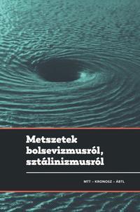 Metszetek bolsevizmusról, sztálinizmusról -  (Könyv)