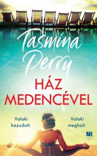 Tasmina Perry: Ház medencével -  (Könyv)