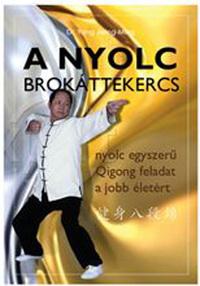 Dr. Yang Jwing-Ming: A Nyolc Brokáttekercs - Nyolc egyszerű, egészségfejlesztő chikunggyakorlat -  (Könyv)