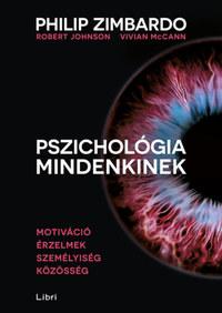 Philip Zimbardo, Robert Johnson, Vivian McCann: Pszichológia mindenkinek 3. - Motiváció - Érzelmek - Személyiség - Közösség -  (Könyv)