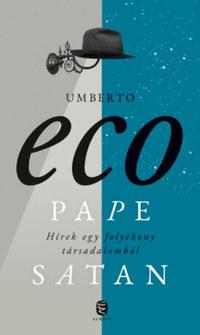 Umberto Eco: Pape Satan - Hírek egy folyékony társadalomból -  (Könyv)