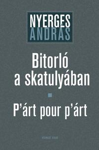Nyerges András: Bitorló a skatulyában - P'árt pour p'árt -  (Könyv)