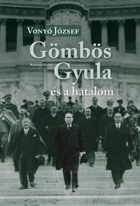 Vonyó József: Gömbös Gyula és a hatalom -  (Könyv)