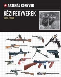 Kézifegyverek 1870-1950 -  (Könyv)