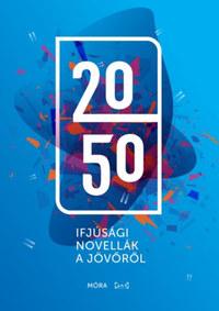 2050 - Ifjúsági novellák a jövőről -  (Könyv)