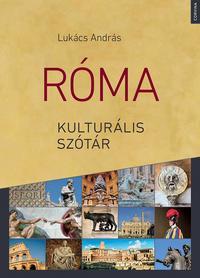 Lukács András: Róma kulturális szótár -  (Könyv)