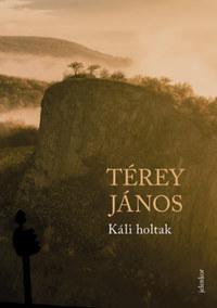 Térey János: Káli holtak -  (Könyv)