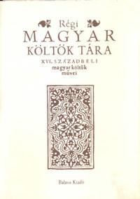 Régi magyar költők tára - XVI. századbeli magyar költők művei -  (Könyv)