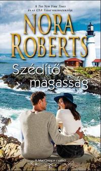 Nora Roberts: Szédítő magasság -  (Könyv)