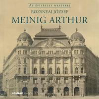 Rozsnyai József: Meinig Arthur -  (Könyv)