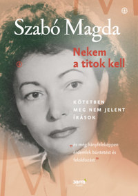 Szabó Magda: Nekem a titok kell -  (Könyv)