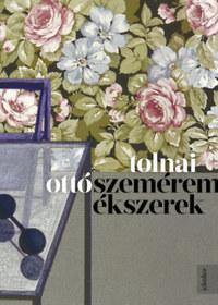 Tolnai Ottó: Szeméremékszerek - A két steril pohár -  (Könyv)