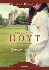 Elizabeth Hoyt: Szívembe zárva -  (Könyv)