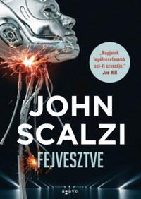 John Scalzi: Fejvesztve -  (Könyv)