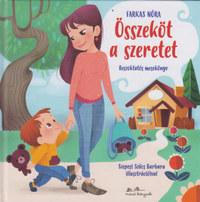 Farkas Nóra: Összeköt a szeretet - Beszoktatós mesekönyv -  (Könyv)