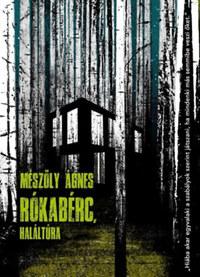 Mészöly Ágnes: Rókabérc, haláltúra -  (Könyv)