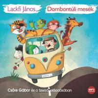 Lackfi János, Csőre Gábor: Dombontúli mesék - Hangoskönyv -  (Könyv)