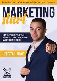 Herczegh János: Marketing start - Így szerezd meg a következő 100 vásárlódat marketinggel! -  (Könyv)