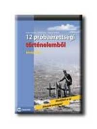 Bádonyiné Nagy Ilona, Rákos Magdolna, Varga Magdolna: 12 próbaérettségi történelemből - Középszint - írásbeli - Középszint - Írásbeli -  (Könyv)