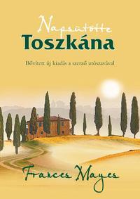 Frances Mayes: Napsütötte Toszkána - avagy otthon Olaszországban -  (Könyv)
