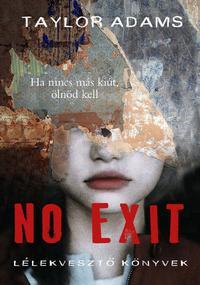 Taylor Adams: No exit -  (Könyv)