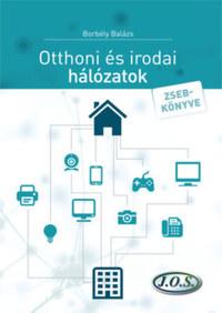 Borbély Balázs: Otthoni és irodai hálózatok zsebkönyve - második átdolgozott kiadás -  (Könyv)