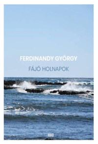 Ferdinandy György: Fájó holnapok - Rövidprózák -  (Könyv)
