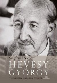Siegfried Niese: Hevesy György - Tudomány határok nélkül -  (Könyv)