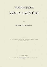 Almásy György: Vándor-utam Ázsia szivébe -  (Könyv)