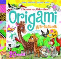 Origami gyerekeknek - Zűrzavar az állatkertben - mesével és papírfigurákkal -  (Könyv)